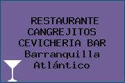 RESTAURANTE CANGREJITOS CEVICHERIA BAR Barranquilla Atlántico