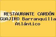 RESTAURANTE CARDÓN GUAJIRO Barranquilla Atlántico