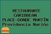 RESTAURANTE CARIBBEAN PLACE-DONDE MARTÍN Providencia Nariño