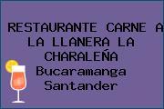 RESTAURANTE CARNE A LA LLANERA LA CHARALEÑA Bucaramanga Santander