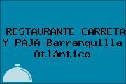 RESTAURANTE CARRETA Y PAJA Barranquilla Atlántico