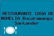 RESTAURANTE CASA DE NOHELIA Bucaramanga Santander