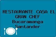 RESTAURANTE CASA EL GRAN CHEF Bucaramanga Santander