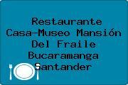 Restaurante Casa-Museo Mansión Del Fraile Bucaramanga Santander