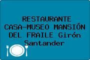 RESTAURANTE CASA-MUSEO MANSIÓN DEL FRAILE Girón Santander