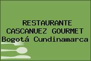 RESTAURANTE CASCANUEZ GOURMET Bogotá Cundinamarca