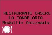 RESTAURANTE CASERO LA CANDELARIA Medellín Antioquia