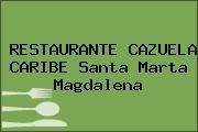 RESTAURANTE CAZUELA CARIBE Santa Marta Magdalena