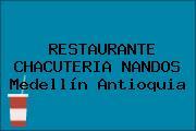RESTAURANTE CHACUTERIA NANDOS Medellín Antioquia