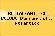 RESTAURANTE CHE BOLUDO Barranquilla Atlántico