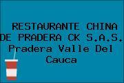 RESTAURANTE CHINA DE PRADERA CK S.A.S. Pradera Valle Del Cauca