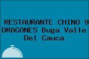 RESTAURANTE CHINO 9 DRAGONES Buga Valle Del Cauca