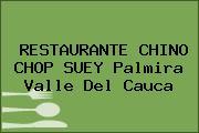 RESTAURANTE CHINO CHOP SUEY Palmira Valle Del Cauca