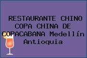 RESTAURANTE CHINO COPA CHINA DE COPACABANA Medellín Antioquia
