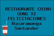 RESTAURANTE CHINO GONG XI FELICITACIONES Bucaramanga Santander