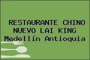 RESTAURANTE CHINO NUEVO LAI KING Medellín Antioquia