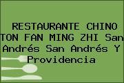 RESTAURANTE CHINO TON FAN MING ZHI San Andrés San Andrés Y Providencia