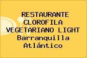 RESTAURANTE CLOROFILA VEGETARIANO LIGHT Barranquilla Atlántico
