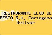 RESTAURANTE CLUB DE PESCA S.A. Cartagena Bolívar