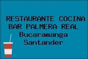 RESTAURANTE COCINA BAR PALMERA REAL Bucaramanga Santander