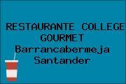 RESTAURANTE COLLEGE GOURMET Barrancabermeja Santander