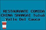 RESTAURANTE COMIDA CHINA SHANGAI Tuluá Valle Del Cauca