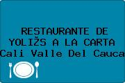 RESTAURANTE DE YOLI®S A LA CARTA Cali Valle Del Cauca