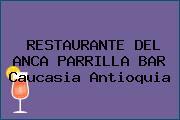 RESTAURANTE DEL ANCA PARRILLA BAR Caucasia Antioquia