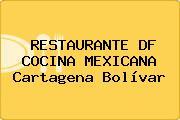 RESTAURANTE DF COCINA MEXICANA Cartagena Bolívar