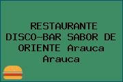 RESTAURANTE DISCO-BAR SABOR DE ORIENTE Arauca Arauca