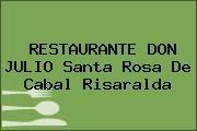 RESTAURANTE DON JULIO Santa Rosa De Cabal Risaralda