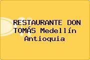RESTAURANTE DON TOMÁS Medellín Antioquia