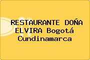 RESTAURANTE DOÑA ELVIRA Bogotá Cundinamarca