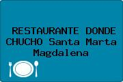 RESTAURANTE DONDE CHUCHO Santa Marta Magdalena