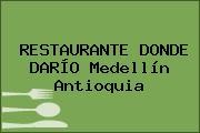 RESTAURANTE DONDE DARÍO Medellín Antioquia