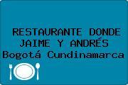 RESTAURANTE DONDE JAIME Y ANDRÉS Bogotá Cundinamarca