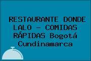 RESTAURANTE DONDE LALO - COMIDAS RÁPIDAS Bogotá Cundinamarca