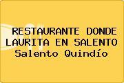 RESTAURANTE DONDE LAURITA EN SALENTO Salento Quindío