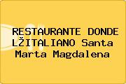 RESTAURANTE DONDE L®ITALIANO Santa Marta Magdalena