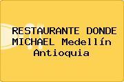 RESTAURANTE DONDE MICHAEL Medellín Antioquia