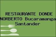 RESTAURANTE DONDE NORBERTO Bucaramanga Santander