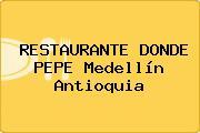 RESTAURANTE DONDE PEPE Medellín Antioquia