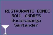 RESTAURANTE DONDE RAUL ANDRES Bucaramanga Santander