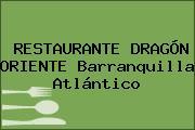 RESTAURANTE DRAGÓN ORIENTE Barranquilla Atlántico