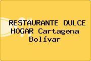 RESTAURANTE DULCE HOGAR Cartagena Bolívar