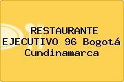RESTAURANTE EJECUTIVO 96 Bogotá Cundinamarca