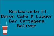 Restaurante El Barón Cafe & Liquor Bar Cartagena Bolívar