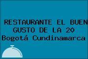 RESTAURANTE EL BUEN GUSTO DE LA 20 Bogotá Cundinamarca