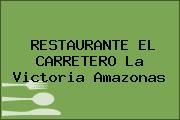 RESTAURANTE EL CARRETERO La Victoria Amazonas