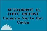 RESTAURANTE EL CHEFF ANTHONI Palmira Valle Del Cauca